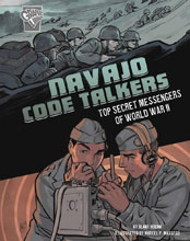 Image: Navajo Code Talkers: Top Secret Messengers of World War II SC  - Capstone Publishing
