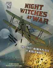 Image: Night Witches at War: The Soviet Women Pilots of World War II SC  - Capstone Publishing