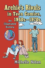 Image: Archie's Rivals in Teen Comics 1940S-1970S SC  - Mc Farland & Company Inc.