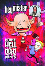Image: Hey, Mister: Come Hell or Highwater Pants GN  - Top Shelf Productions