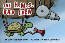Image: The H.M.S. Bad Idea: An Anti-Self Help Comic Collection  - Chigraphics
