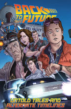 Image: Back to the Future Vol. 01: Untold Tales and Alternate Timelines SC  - IDW Publishing