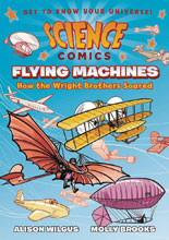 Image: Science Comics: Flying Machines GN SC  - First Second (:01)