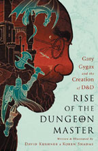 Image: Rise of the Dungeon Master: Gary Gygax and the Creation of D&D SC  - Nation Books