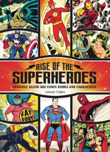 Image: Rise of the Superheroes: Greatest Silver Age Comic Books and Characters HC  - Krause Publications