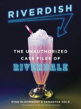 Image: Riverdish: Unauthorized Case Files of Riverdale SC  - Dey Street Books