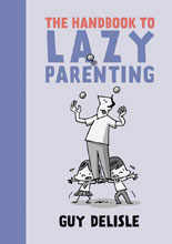 Image: Handbook to Lazy Parenting GN  - Drawn & Quarterly