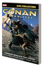 Image: Conan Chronicles Epic Collection: Horrors Beneath the Stones SC  - Marvel Comics