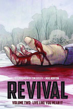 Image: Revival Vol. 02: Live Like You Mean It SC  - Image Comics