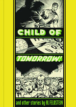 Image: EC Artists' Library: Child of Tomorrow and Other Stories by Al Feldstein HC  - Fantagraphics Books