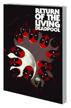Image: Return of The Living Deadpool SC  - Marvel Comics