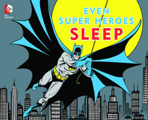 Image DC Super Heroes Board Book Even Sleep