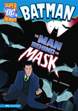 Image: DC Super Heroes Batman Young Readers: Man Behind the Mask SC  - Stone Arch Books