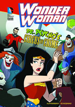 Image: DC Super Heroes: Wonder Woman - Dr. Psycho's Circus of Crime SC  - Capstone Press
