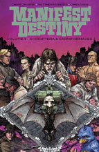 Image: Manifest Destiny Vol. 03: Chiroptera and Carniformaves SC  - Image Comics