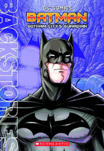 Image: DC Comics Backstories: Batman: Gotham City's Guardian SC  - Scholastic Inc.