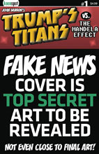 Image: Trump's Titans vs. the Mandela Effect #1 (cover D - Fake News retailer incentive)  [2018] - Keenspot Entertainment