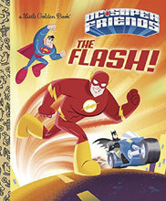 Image: DC Super Friends Little Golden Book: The Flash! HC  - Random House Books For Young R