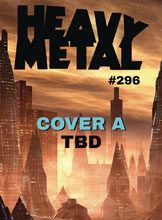 Image: Heavy Metal #296 (cover A) - Heavy Metal Magazine