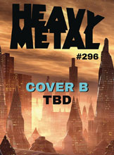 Image: Heavy Metal #296 (cover B) - Heavy Metal Magazine