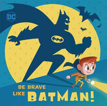 Image: DC Super Friends: Be Brave Like Batman HC  - Random House Books Young Reade