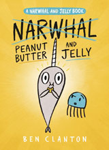 Image: Narwhal 03: Peanut Butter & Jelly GN  - Tundra Books