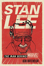 Image: Stan Lee: The Man Behind Marvel SC  - Rowman & Littlefield Publisher