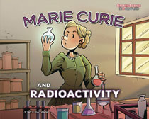 Image: Marie Curie & Radioactivity GN  (Young Adult) - Graphic Universe
