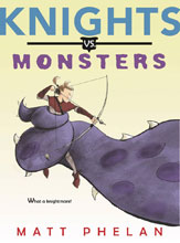 Image: Knights vs. Monsters Illustrated Novel  - Greenwillow Books