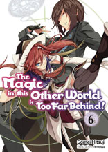 Image: Magic in This Other World: Too Far Behind Light Novel Vol. 06 SC  - J-Novel Club