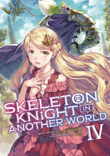 Image: Skeleton Knight in Another World Light Novel Vol. 04  - Seven Seas Entertainment LLC
