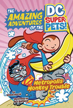 Image: DC Super Pets Young Readers: Metropolis Monkey Trouble SC  - Capstone - Picture Window Book
