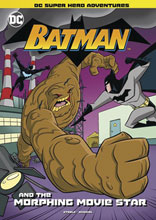 Image: DC Super Heroes YR: Batman - Batman & Morphing Movie Star SC  - Stone Arch Books