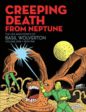 Image: Creeping Death from Neptune: The Life and Comics of Basil Wolverton Vol. 01 HC  - Fantagraphics Books
