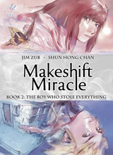 Image: Makeshift Miracle Vol. 02: The Boy Who Stole Everything HC  - Udon Entertainment Corp