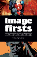 Image: Image Firsts Compendium Volume 01 SC  - Image Comics