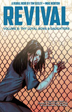 Image: Revival Vol. 06: Thy Loyal Sons & Daughters SC  - Image Comics
