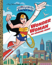 Image: DC Super Friends: Wonder Woman: An Amazing Hero! Big Golden Book HC  - Random House Books For Young R