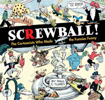 Image: Screwball!: The Cartoonists Who Made the Funnies Funny HC  - IDW Publishing
