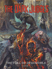 Image: Dark Judges: The Fall of Deadworld Vol. 01 HC  - Rebellion / 2000AD