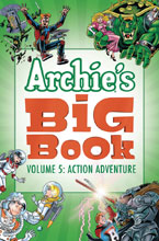 Image: Archie's Big Book Vol. 05: Action Adventure SC  - Archie Comic Publications