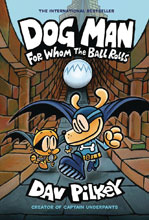 Image: Dog Man with Dust Jacket Vol. 07: for Whom Ball Rolls GN HC  - Graphix