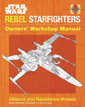 Image: Star Wars: Rebel Starfighter Owner's Workshop Manual HC  - Insight Editions
