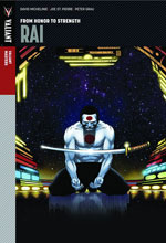 Image: Valiant Masters - Rai Vol. 01: From Honor to Strength HC  - Valiant Entertainment LLC