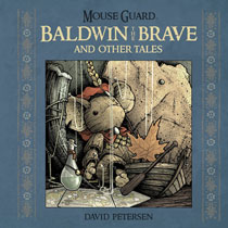 Image: Mouse Guard: Baldwin The Brave and Other Tales HC  - Boom! Studios