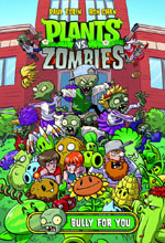 Image: Plants vs. Zombies: Bully for You HC  - Dark Horse Comics