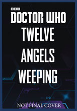 Image: Doctor Who: Twelve Angels Weeping HC  - BBC Books