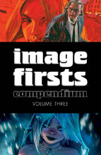 Image: Image Firsts Compendium Vol. 03 SC  - Image Comics