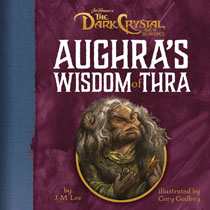 Image: Aughra's Wisdom of Thra HC  - Penguin Young Readers