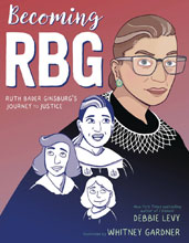 Image: Becoming RBG: Ruth Bader Ginsburg's Journey to Justice GN HC  - Simon & Schuster Books Young R